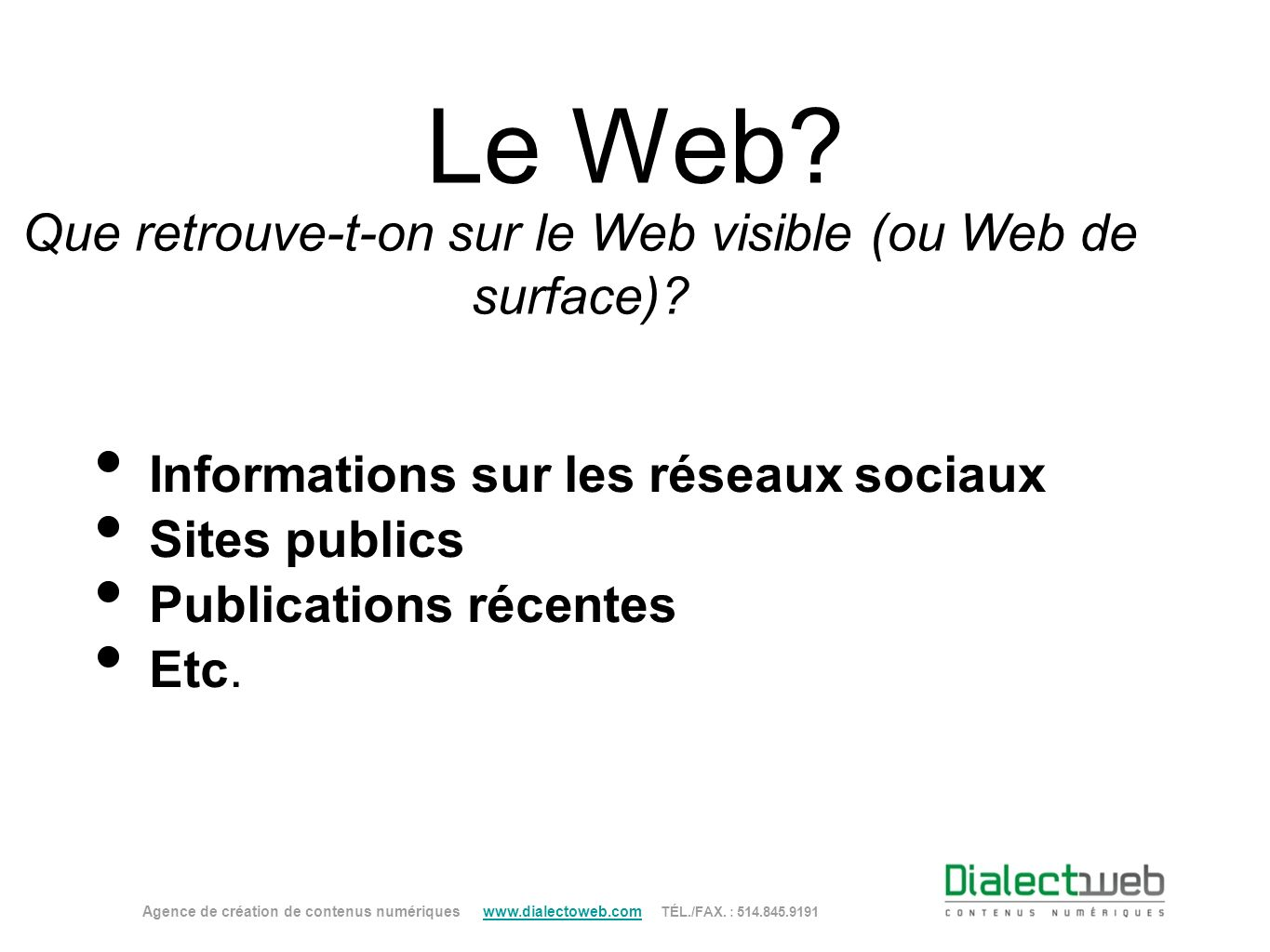 Que retrouve-t-on sur le Web visible (ou Web de surface)