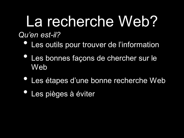 La recherche Web Qu'en est-il