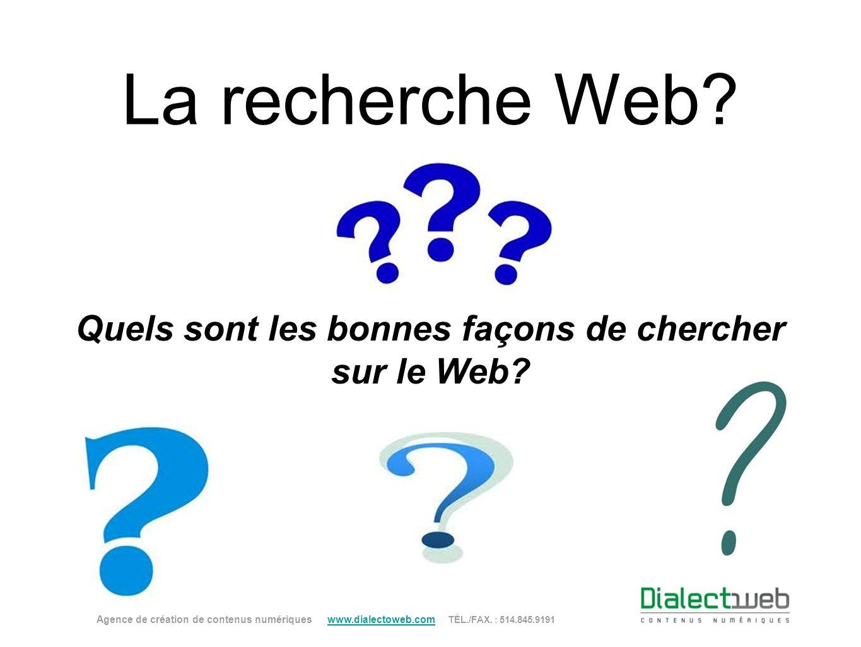 Quels sont les bonnes façons de chercher sur le Web