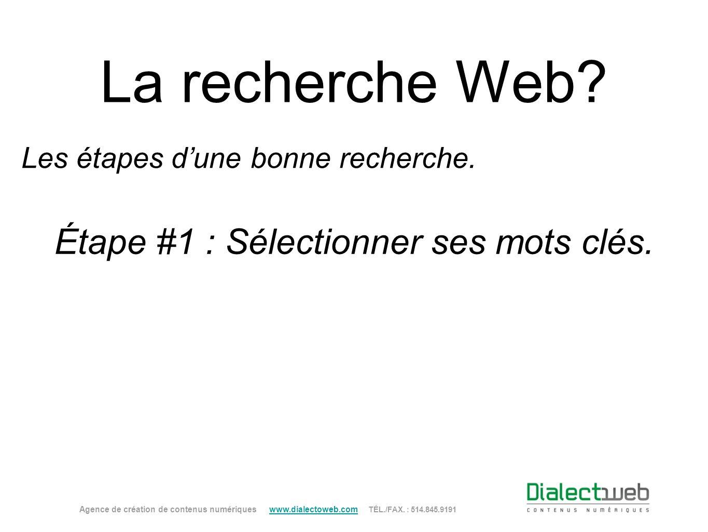 La recherche Web Étape #1 : Sélectionner ses mots clés.