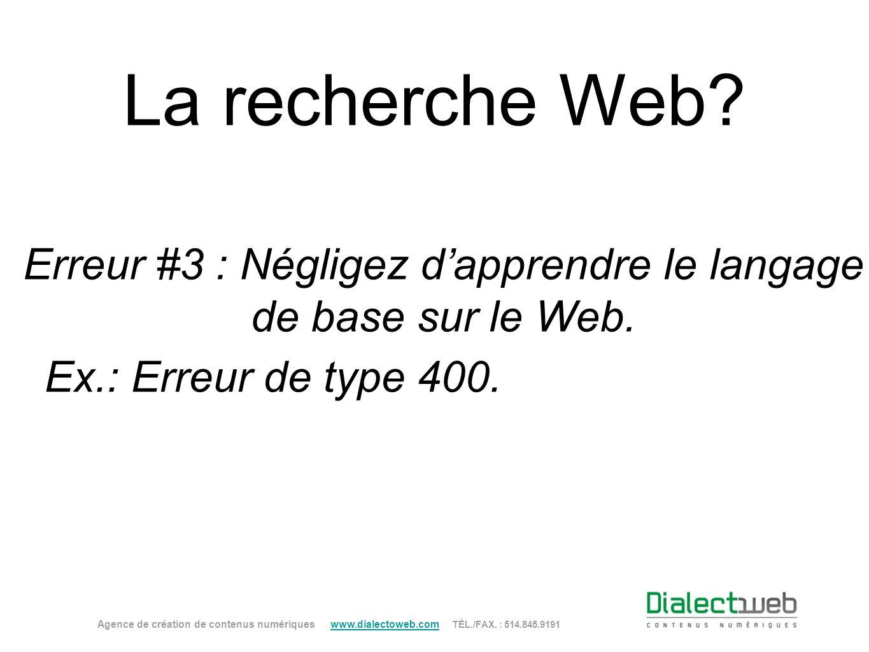 Erreur #3 : Négligez d'apprendre le langage de base sur le Web.