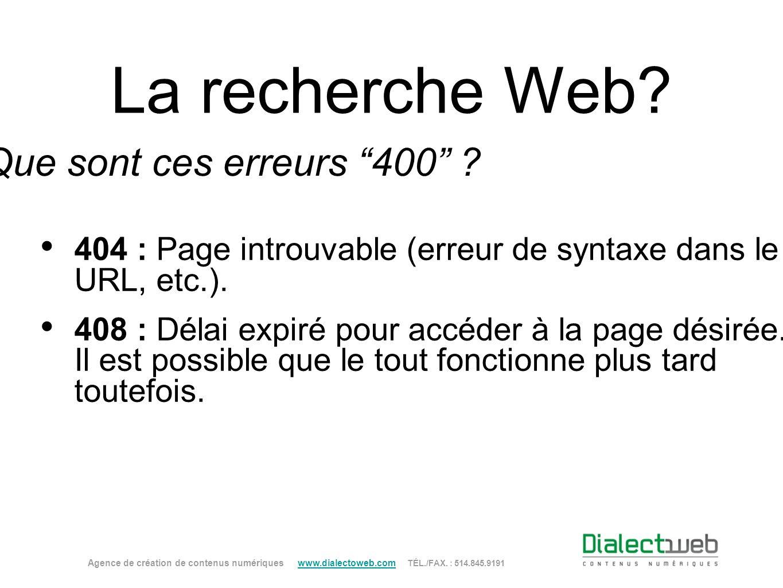 La recherche Web Que sont ces erreurs 400