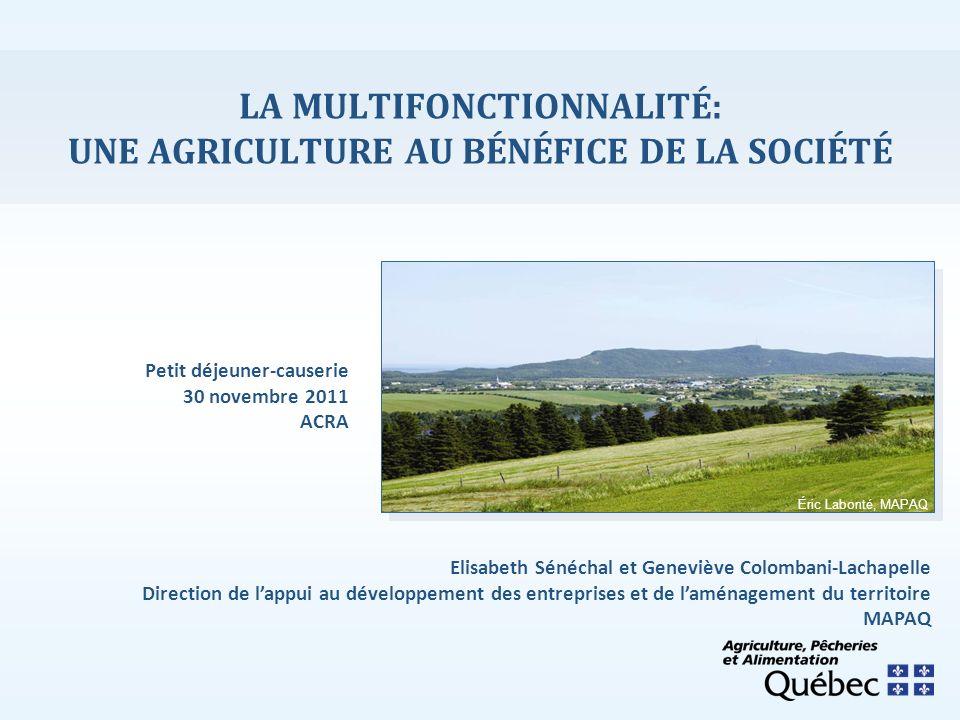 LA MULTIFONCTIONNALITÉ: UNE AGRICULTURE AU BÉNÉFICE DE LA SOCIÉTÉ