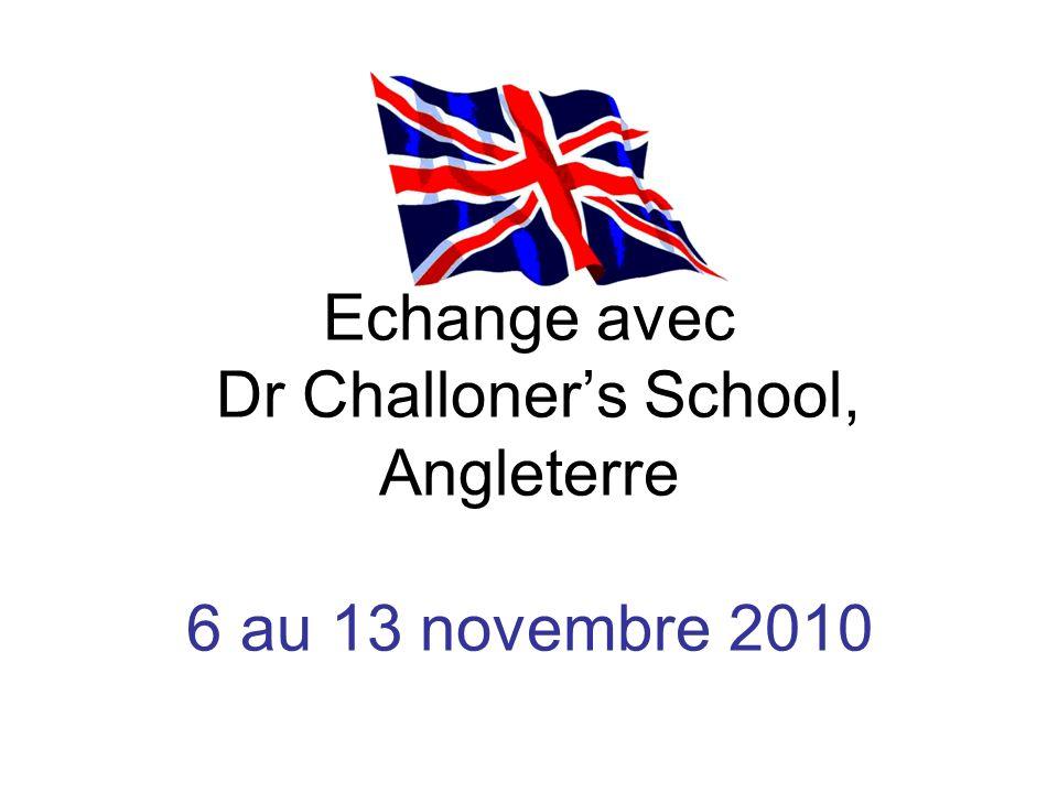 Echange avec Dr Challoner's School, Angleterre 6 au 13 novembre 2010