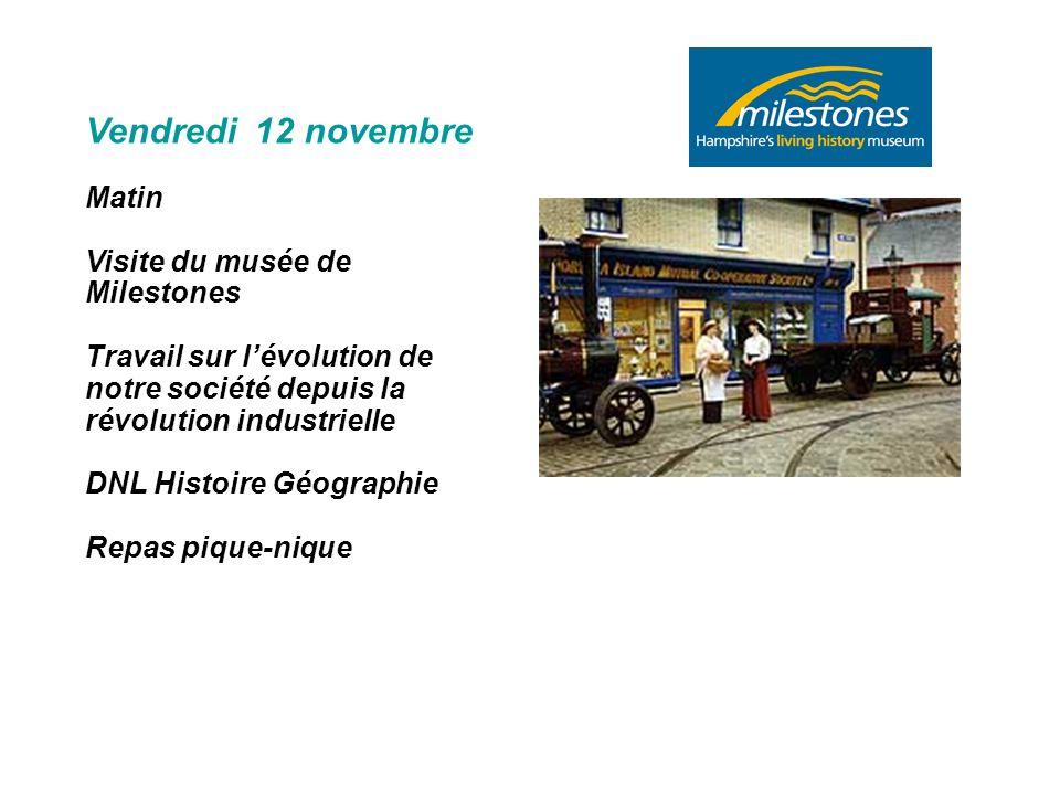 Vendredi 12 novembre Matin Visite du musée de Milestones
