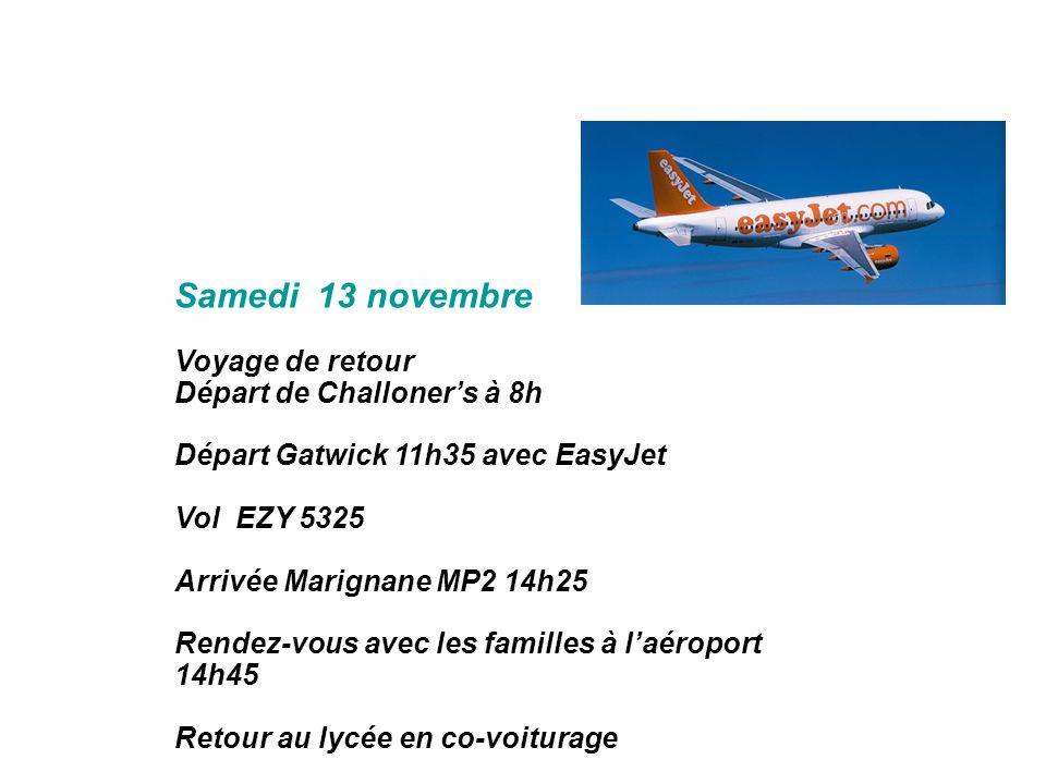 Samedi 13 novembre Voyage de retour Départ de Challoner's à 8h