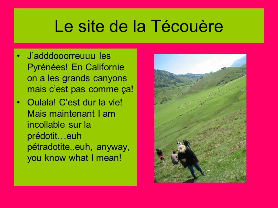 Le site de la Técouère J'adddooorreuuu les Pyrénées! En Californie on a les grands canyons mais c'est pas comme ça!