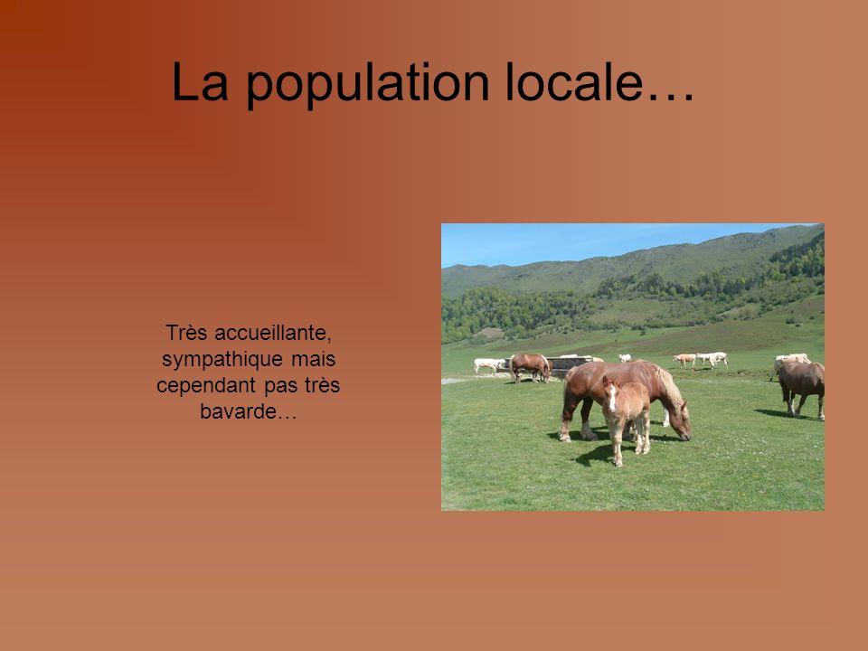 La population locale… Très accueillante, sympathique mais