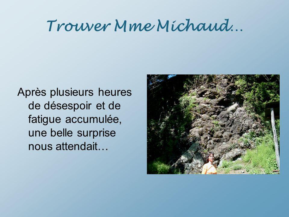 Trouver Mme Michaud…Après plusieurs heures de désespoir et de fatigue accumulée, une belle surprise nous attendait…