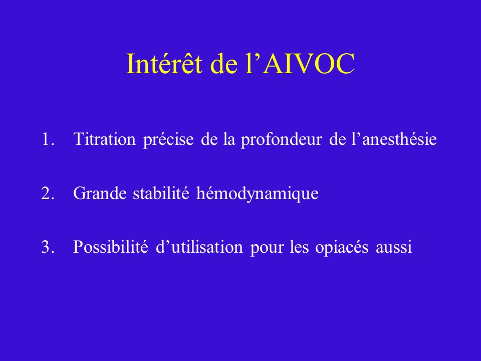 Intérêt de l'AIVOC Titration précise de la profondeur de l'anesthésie