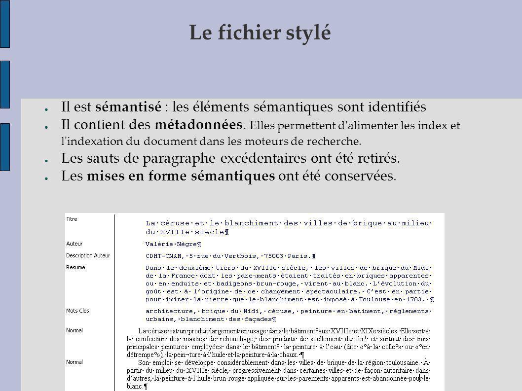 Le fichier stylé Il est sémantisé : les éléments sémantiques sont identifiés.