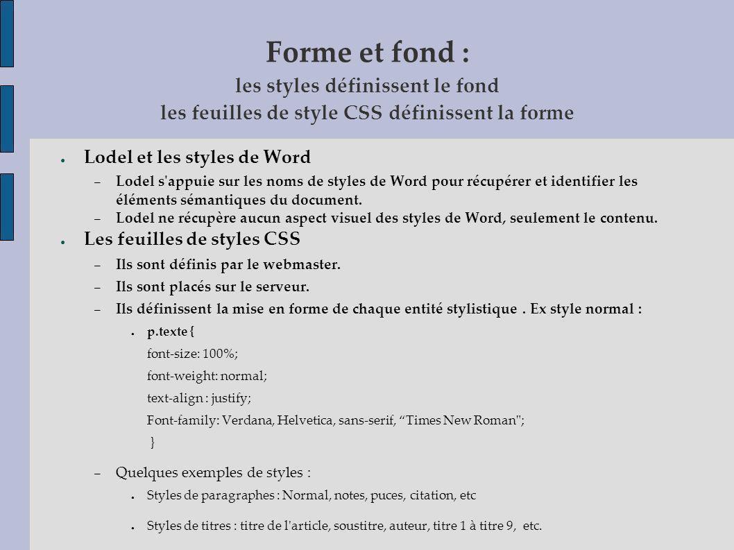 Forme et fond : les styles définissent le fond les feuilles de style CSS définissent la forme