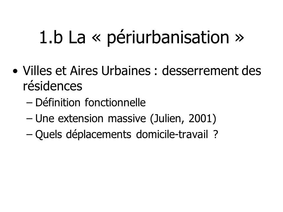1.b La « périurbanisation »