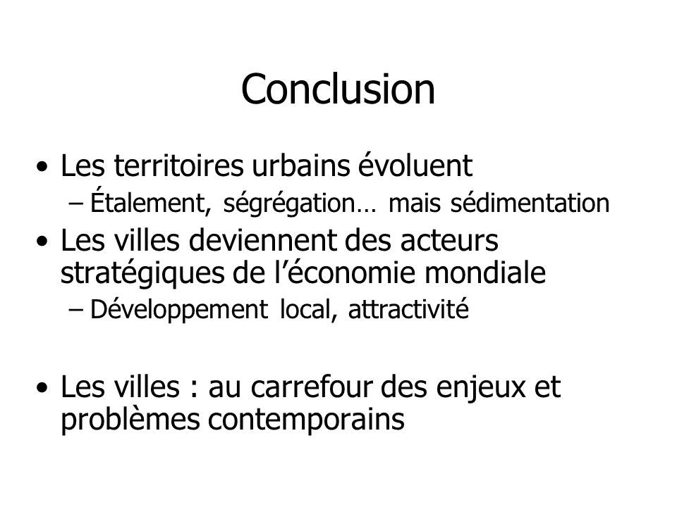 Conclusion Les territoires urbains évoluent