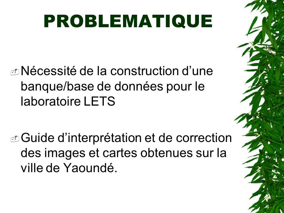 PROBLEMATIQUE Nécessité de la construction d'une banque/base de données pour le laboratoire LETS.