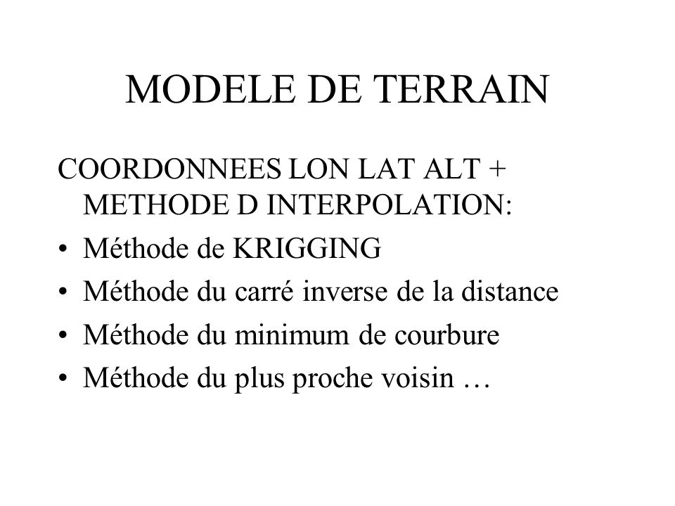 MODELE DE TERRAIN COORDONNEES LON LAT ALT + METHODE D INTERPOLATION: