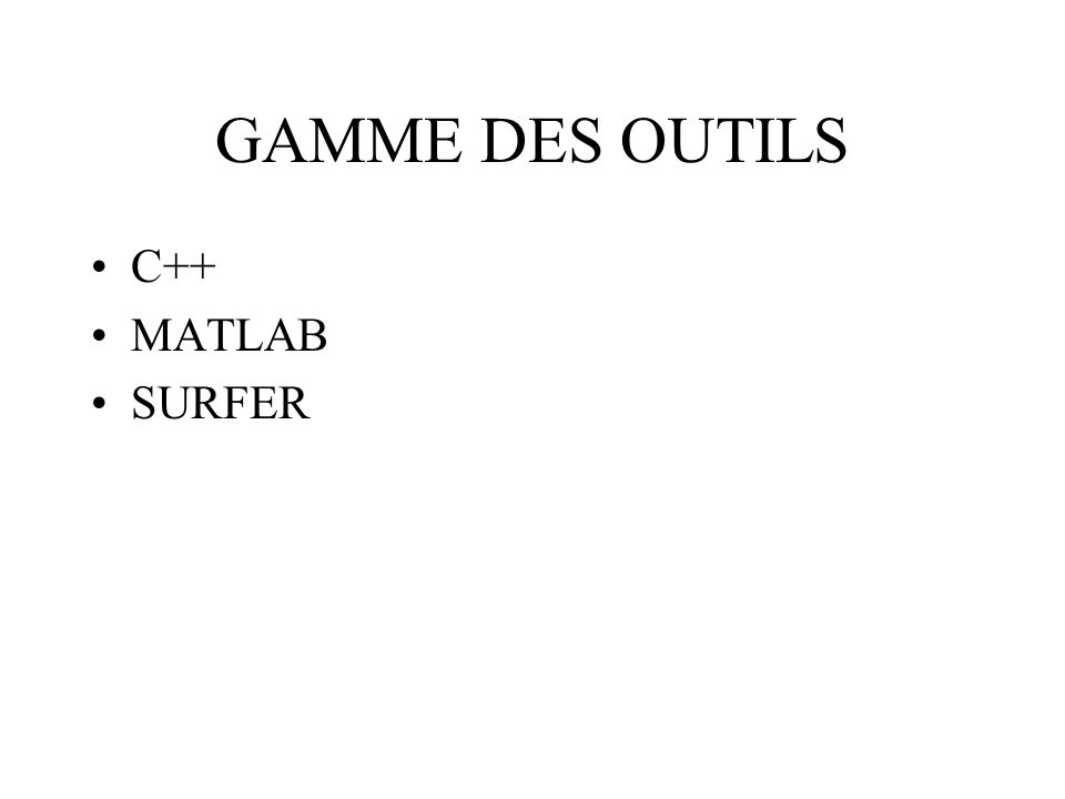 GAMME DES OUTILS C++ MATLAB SURFER