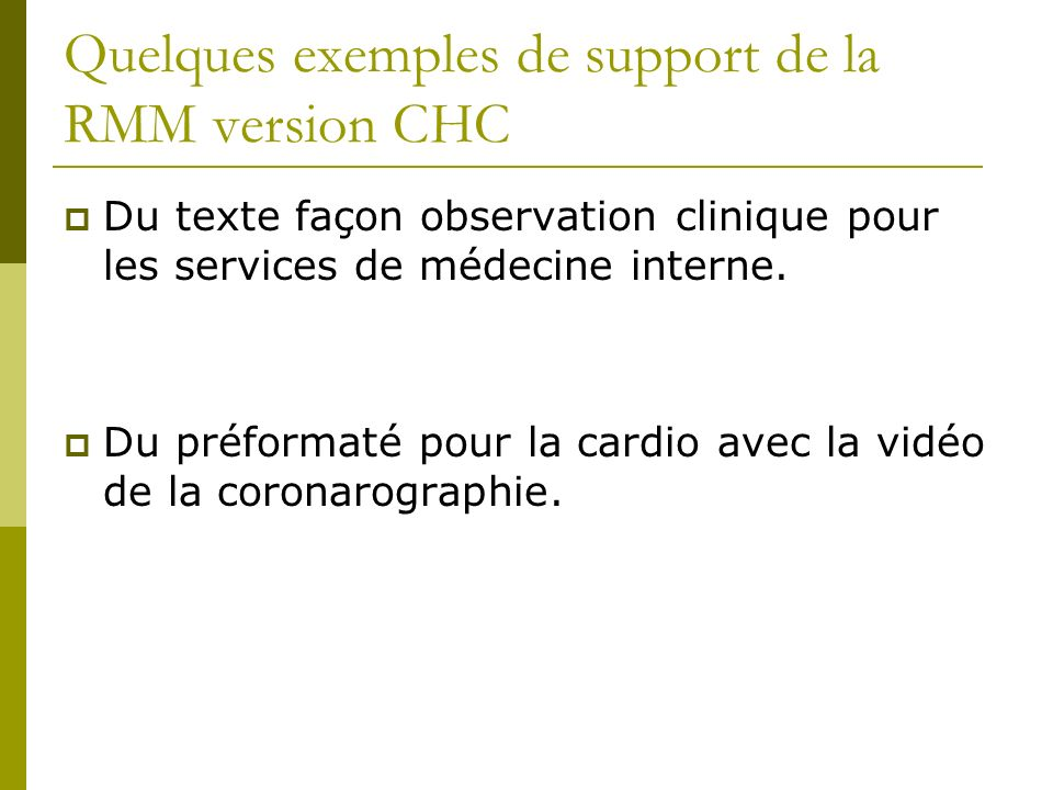 Quelques exemples de support de la RMM version CHC