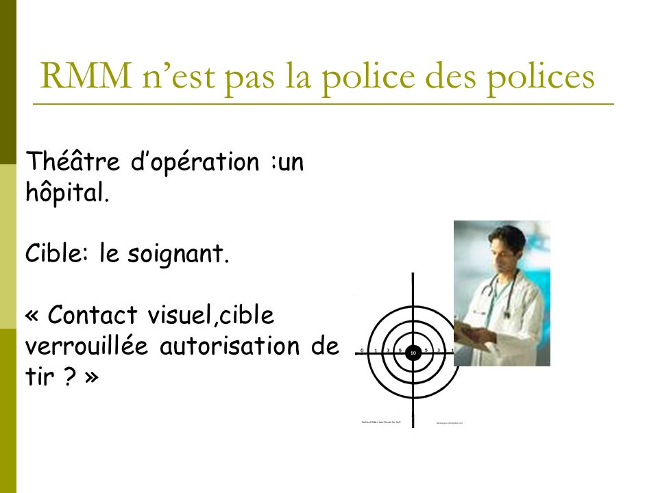 RMM n'est pas la police des polices