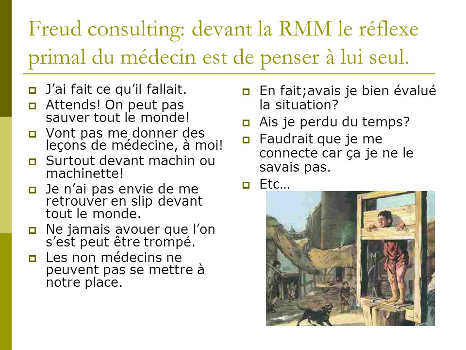 Freud consulting: devant la RMM le réflexe primal du médecin est de penser à lui seul.
