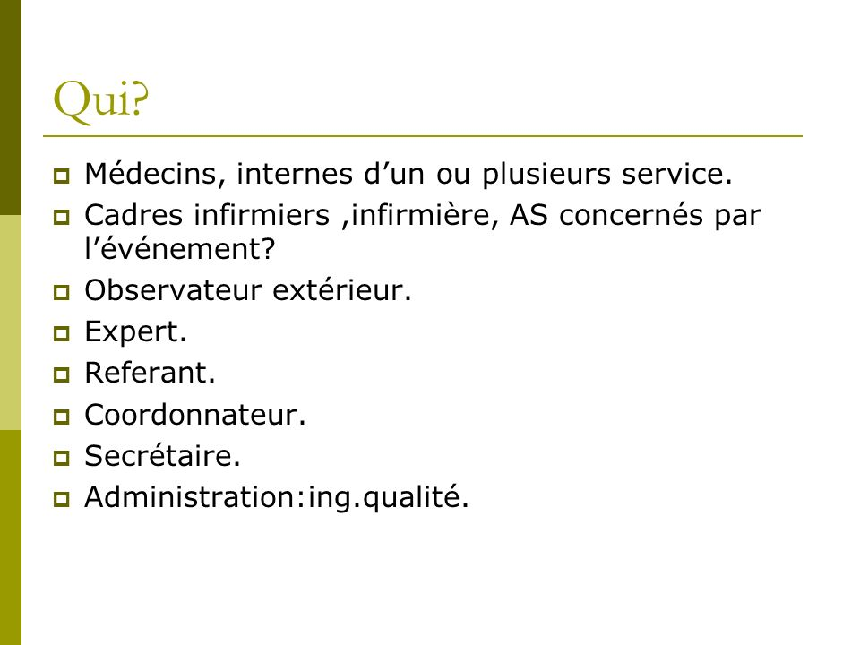 Qui Médecins, internes d'un ou plusieurs service.