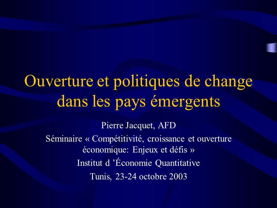 Ouverture et politiques de change dans les pays émergents
