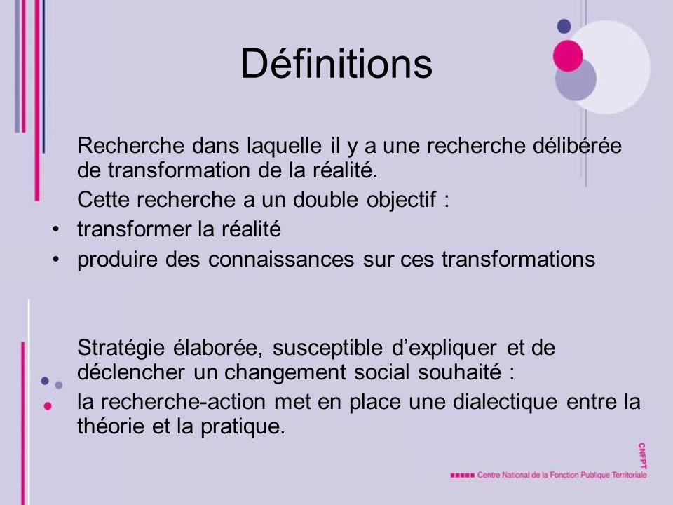 Définitions Recherche dans laquelle il y a une recherche délibérée de transformation de la réalité.
