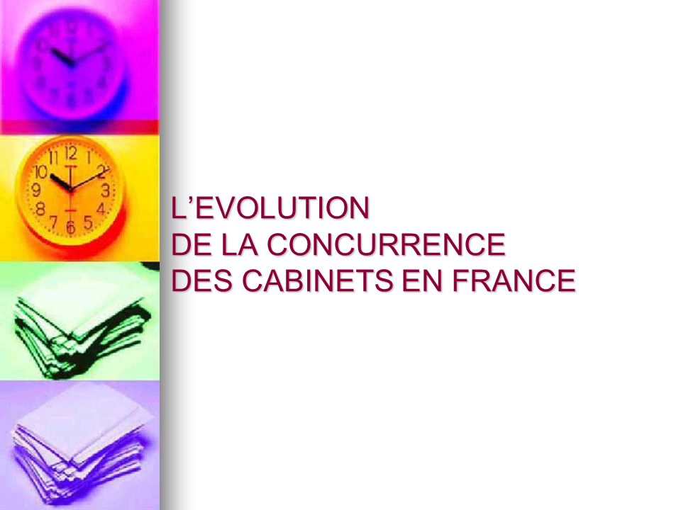L'EVOLUTION DE LA CONCURRENCE DES CABINETS EN FRANCE