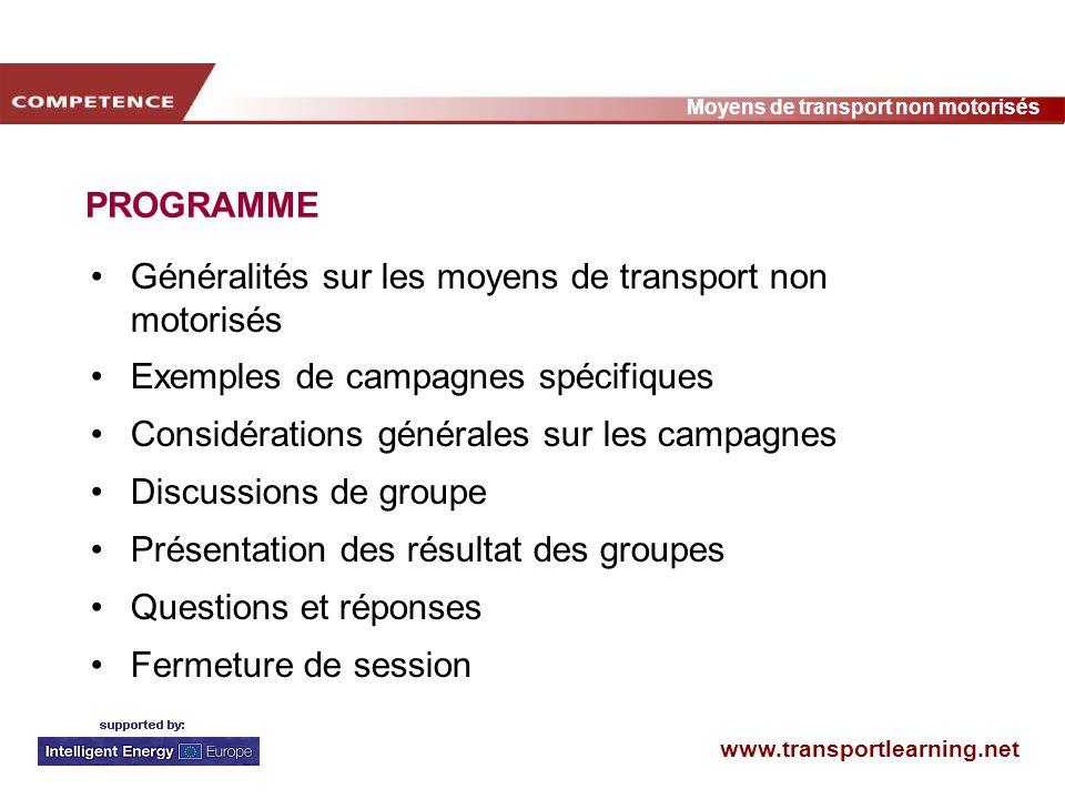 PROGRAMMEGénéralités sur les moyens de transport non motorisés. Exemples de campagnes spécifiques. Considérations générales sur les campagnes.