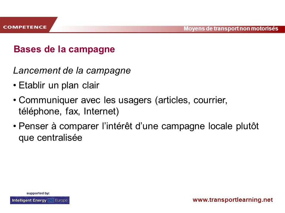 Bases de la campagneLancement de la campagne. Etablir un plan clair. Communiquer avec les usagers (articles, courrier, téléphone, fax, Internet)