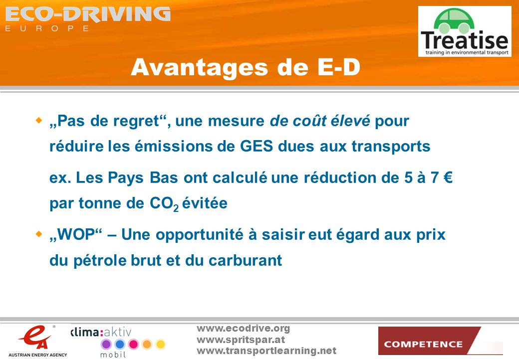 """Avantages de E-D """"Pas de regret , une mesure de coût élevé pour réduire les émissions de GES dues aux transports."""