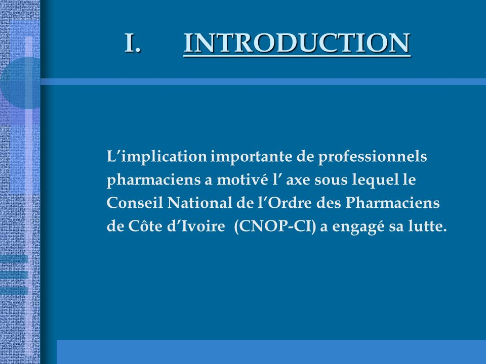 INTRODUCTION L'implication importante de professionnels