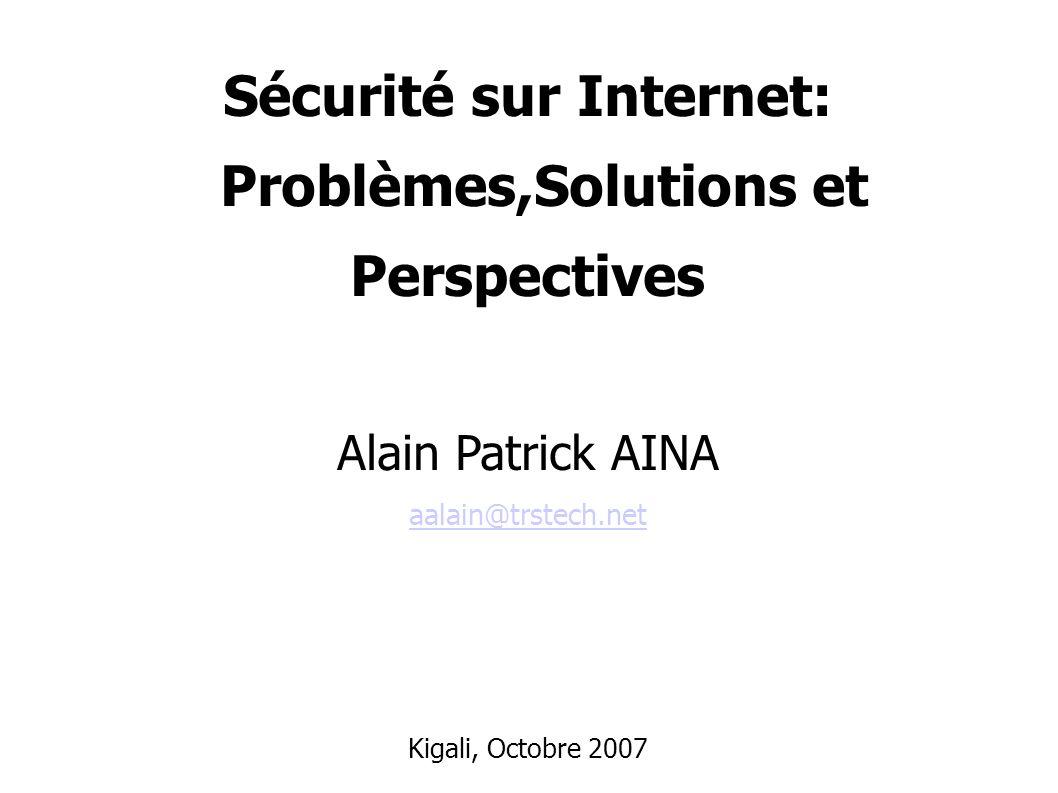 Sécurité sur Internet: Problèmes,Solutions et Perspectives