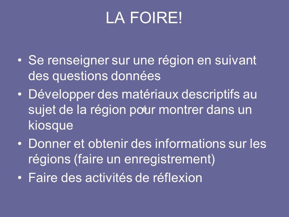 LA FOIRE! Se renseigner sur une région en suivant des questions données.