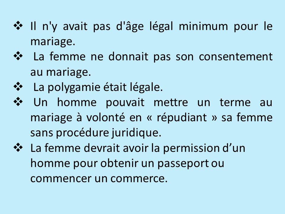 Il n y avait pas d âge légal minimum pour le mariage.