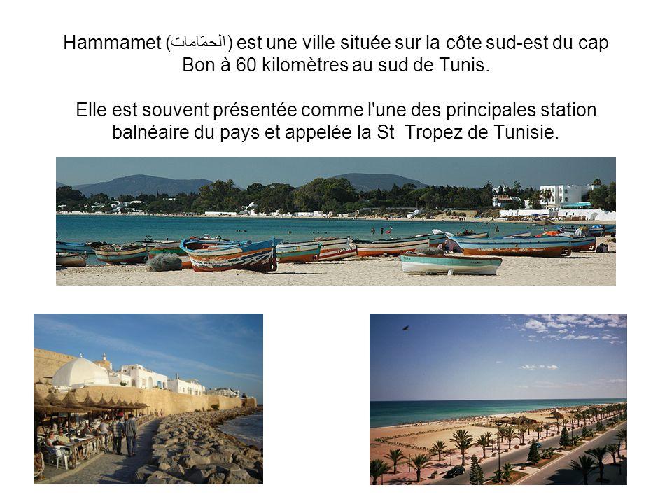 Hammamet (الحمّامات) est une ville située sur la côte sud-est du cap Bon à 60 kilomètres au sud de Tunis.