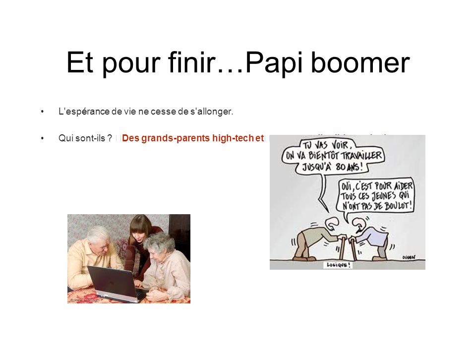 Et pour finir…Papi boomer