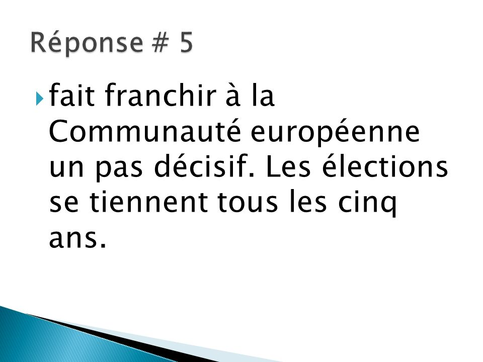 Réponse # 5 fait franchir à la Communauté européenne un pas décisif.