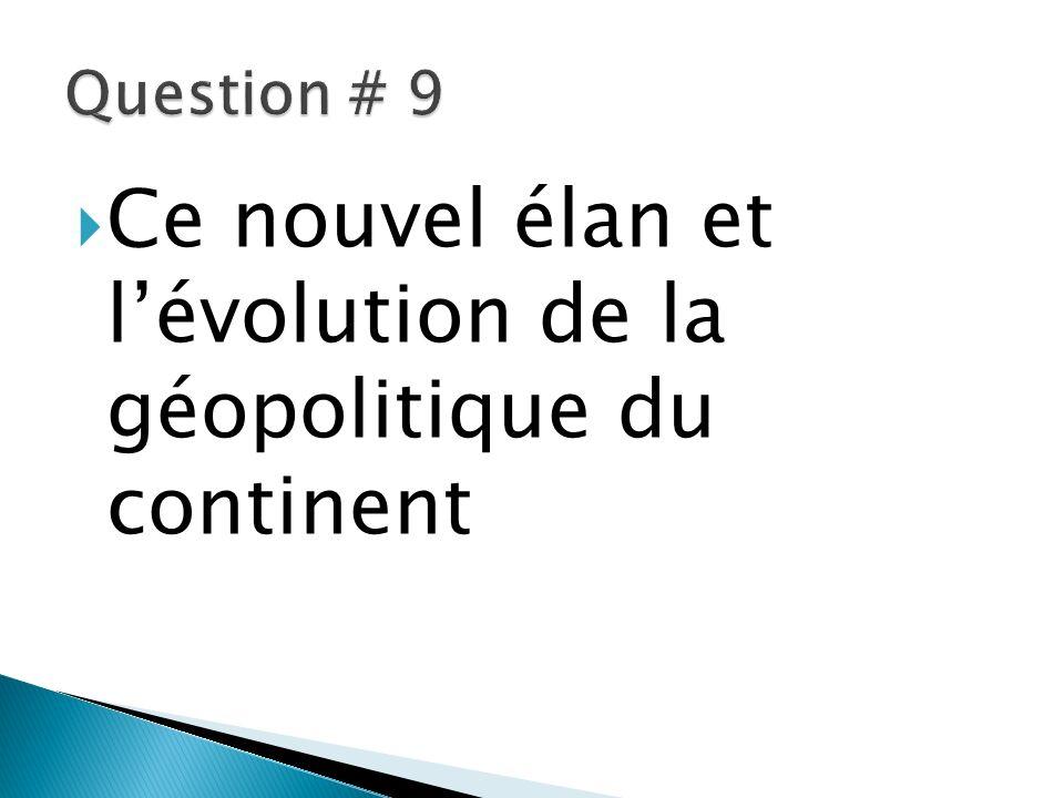 Ce nouvel élan et l'évolution de la géopolitique du continent