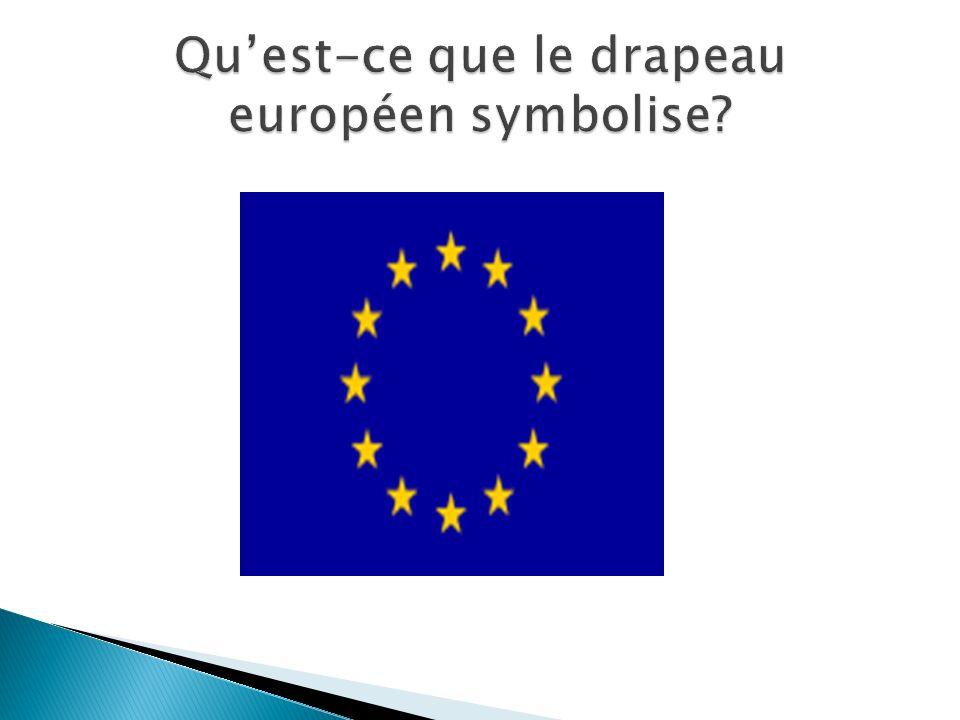 Qu'est-ce que le drapeau européen symbolise