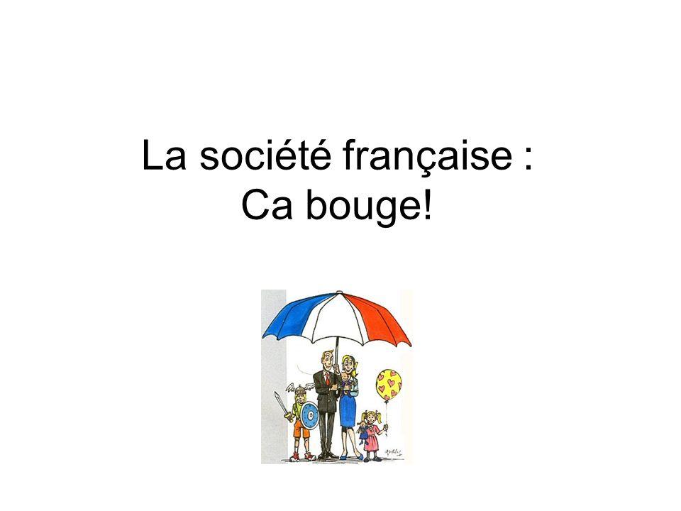 La société française : Ca bouge!