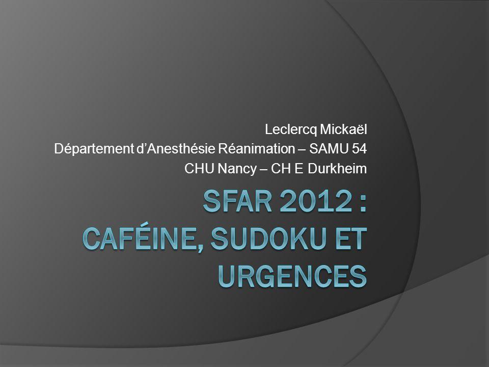 SFAR 2012 : Caféine, Sudoku et urgences