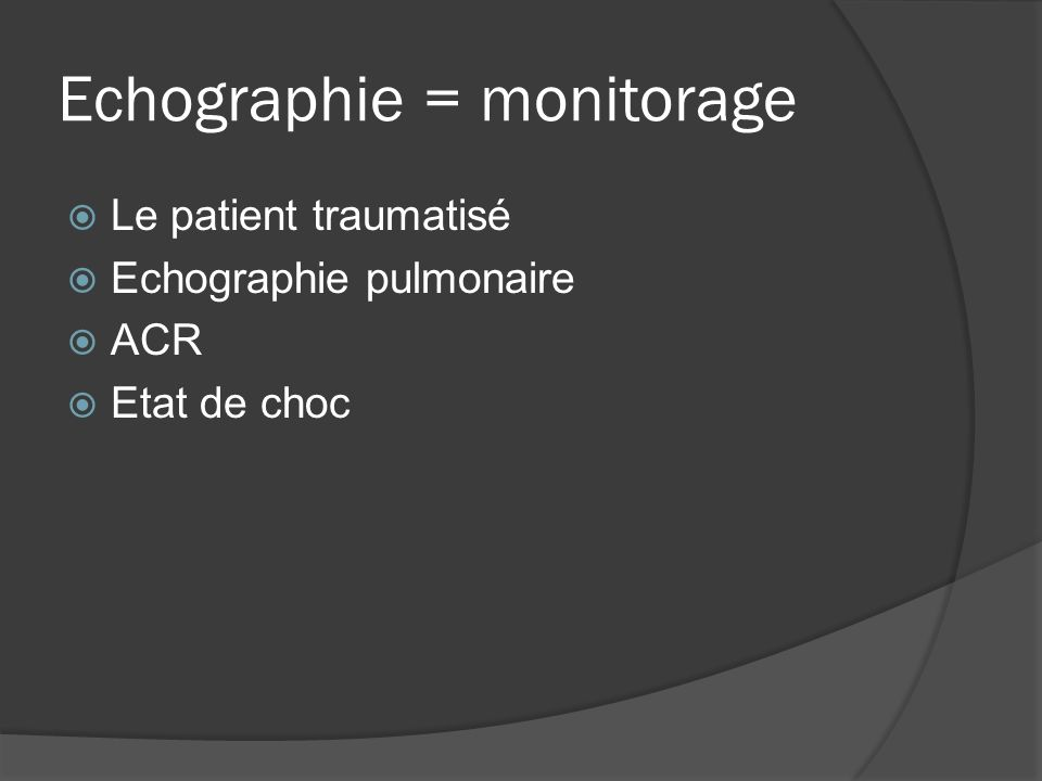 Echographie = monitorage