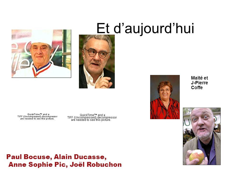 Et d'aujourd'hui Paul Bocuse, Alain Ducasse,