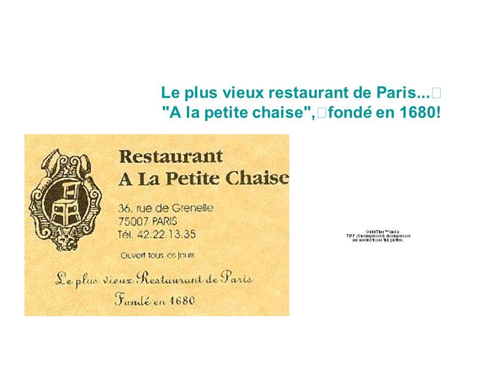Le plus vieux restaurant de Paris... A la petite chaise , fondé en 1680!
