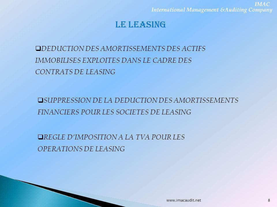 LE LEASINGDEDUCTION DES AMORTISSEMENTS DES ACTIFS IMMOBILISES EXPLOITES DANS LE CADRE DES CONTRATS DE LEASING.