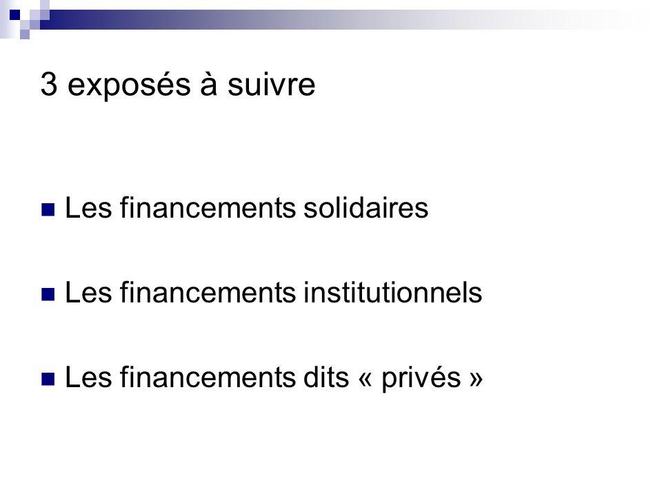 3 exposés à suivre Les financements solidaires