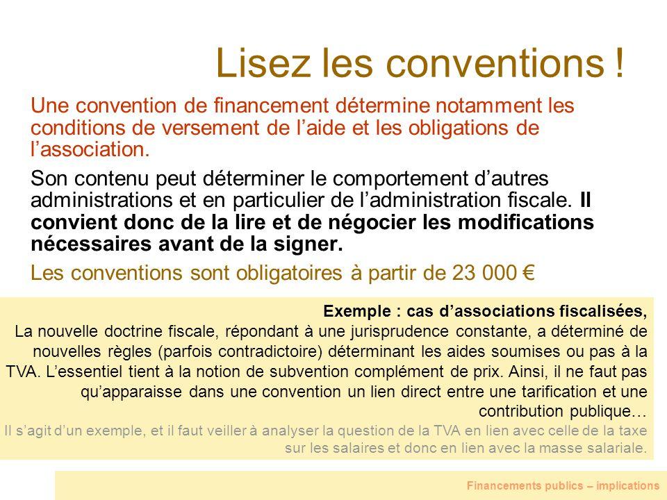Lisez les conventions ! Une convention de financement détermine notamment les conditions de versement de l'aide et les obligations de l'association.