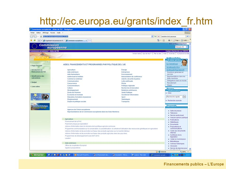 http://ec.europa.eu/grants/index_fr.htm Financements publics – L'Europe