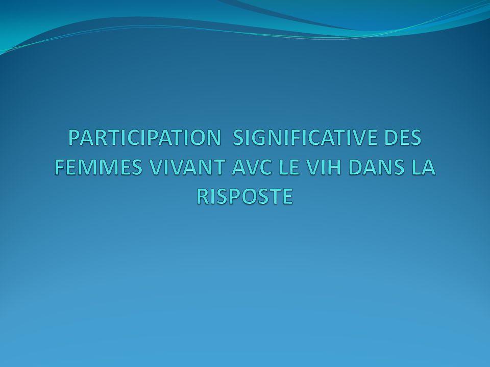 PARTICIPATION SIGNIFICATIVE DES FEMMES VIVANT AVC LE VIH DANS LA RISPOSTE